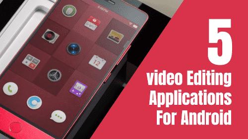 أفضل ٥ تطبيقات تحرير الفيديو من هاتفك الاندرويد بإحترافيه