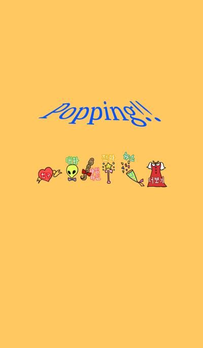 popping!!
