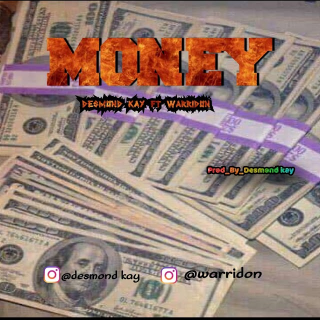 [Mp3] Money by Desmond Kay ft Warridon