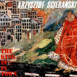 Krzysztof Ścierański -1989 - The King Is In Town