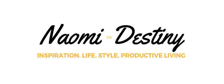 Naomi Destiny Blog: Inspiration | Career | Lifestyle | Productive Living