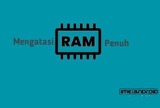 Mengatasi RAM Penuh