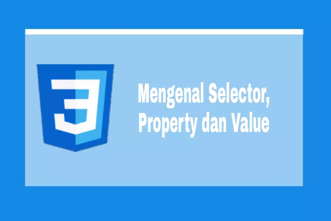 Selector, property dan value