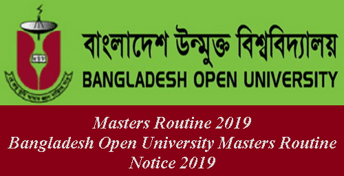 Masters Routine 2019 | Bangladesh Open University Masters Routine Notice 2019