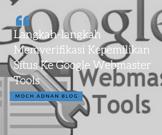 Langkah-langkah Memverifikasi Kepemilikan Situs Ke Google Webmaster Tools