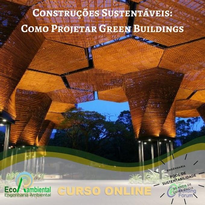 CONSTRUÇÕES SUSTENTÁVEIS: COMO PROJETAR GREEN BUILDINGS