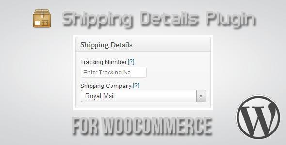 Shipping Details Plugin for WooCommerce v1.8.0.5