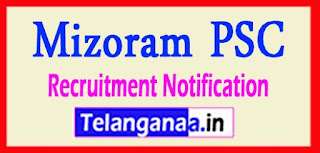 Mizoram PSC Recruitment Notification 2017 Last Date 19-05-2017