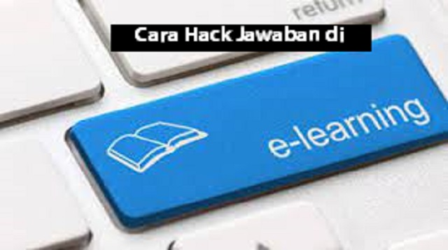 Cara Hack Jawaban di e-Learning