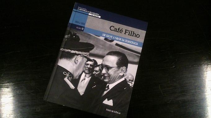 [RESENHA #714] COLEÇÃO FOLHA A REPÚBLICA BRASILEIRA 130 ANOS - VOL. 13: CAFÉ FILHO