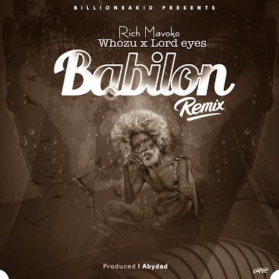 Audio Rich Mavoko x Whozu x Lord eyes - BABILON REMIX Mp3 Download