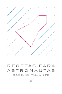 Recetas para astronautas Basilio Pujante