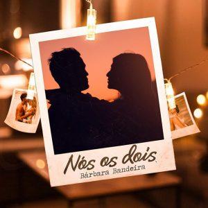 Bárbara Bandeira - Nós Os Dois (R&B)