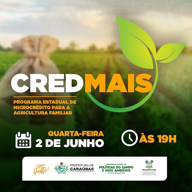 Prefeitura de Caraúbas realiza lançamento do programa CREDMAIS daAGN