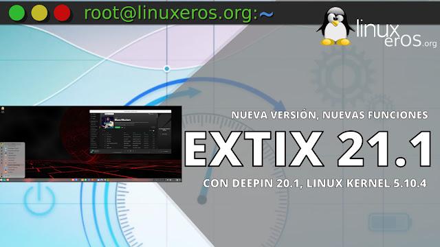 ExTiX 21.1, con Deepin 20.1 y Kernel Linux 5.10.4
