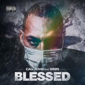 Cali John - Blessed (feat Erøs) [Baixar Rap] 1