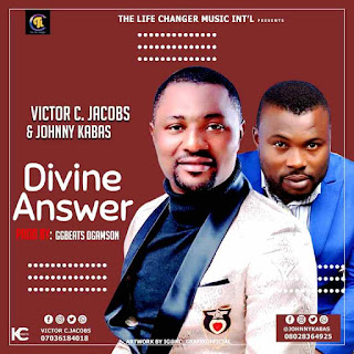 MUSIC+VIDEO: VICTOR C. JACOBS Ft. JOHNNY KABAS – DIVINE ANSWER