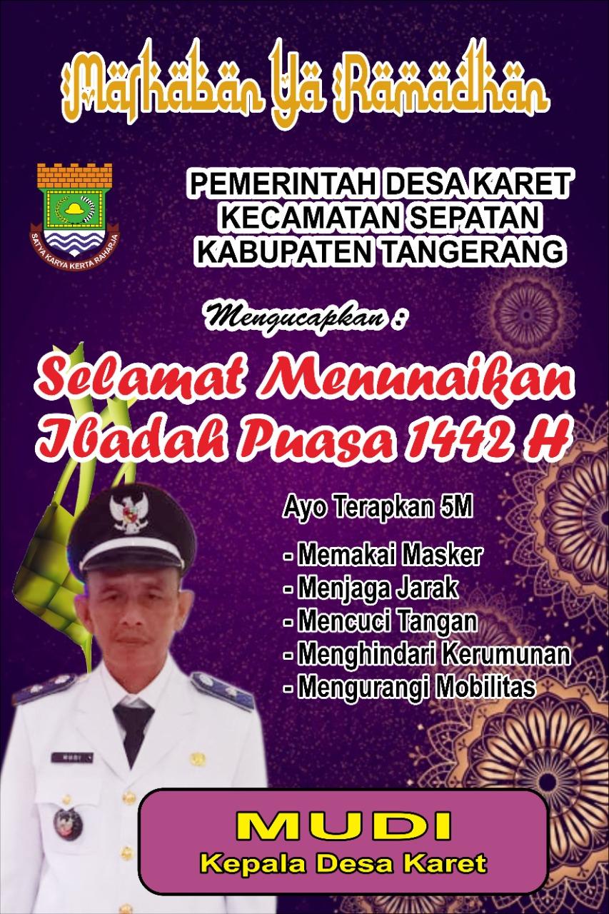 "Mudi Kepala Desa Karet "" Marhaban Ya Ramadhan 1442, Jangan Lupa 5 M"""