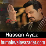 https://www.humaliwalayazadar.com/2013/06/hasan-ayaz-nohay-2007-2013.html