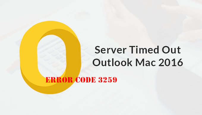 Solved An Operation on the Server Timed Out Outlook Mac 2016 - Error Code 3259