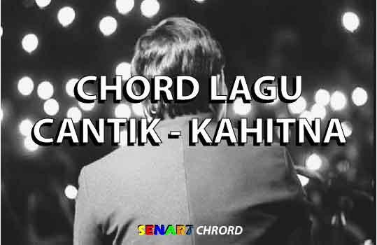 Chord Lagu Cantik – Kahitna. Lagu yang yang ditulis oleh Yovie Widianto sangat populer pada tahun 90-an dulu. Lagu yang berjudul 'cantik' ini di tulis pada tahun 1996 yang hingga saat ini Lagu Cantik - Kahitna ini masih sangat popular didengarkan.     Lagu 'Cantik' ini dipopulerkan oleh grub musik kahitna pada era 90-an, yang pada masa seakarang kembali popular dengan berbagai cover dari Lagu Cantik dari Kahitna ini. Lirik lagu Cantik dari Kahitna ini sangat mudah melekat di setiap orang. maka tidak jarang kita mendengar orang menyanyikan lagu ini.     Untuk membawakan Lagu Cantik – Kahitna ini tidak lah sulit. Chord Lagu Cantik ini bisa dikatakan masih menggunakan chord-chord dasar yang sangat mudah. Chord Lagu Cantik – Kahitna ini kunci dasarnya adalah dari chord A. untuk itu, berikut ini adalah Chord Gitar Lagu Cantik dari Kahitna.