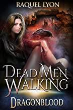 Dead Men Walking by Raquel Lyon