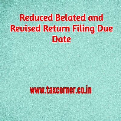 reduced-belated-and-revised-return-filing-due-date