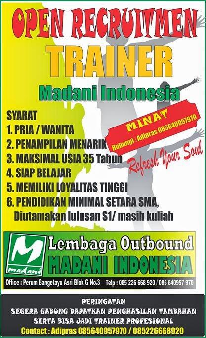 Outbound Semarang : Lembaga Outbound Madani Indonesia (085 226 668 920) : PENGUMUMAN CALON TRAINER MUDA