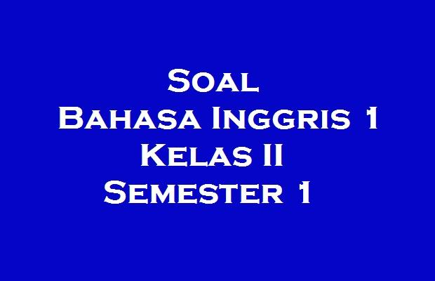 http://www.pelajaransd.org/2012/09/soal-bahasa-inggris-1-kelas-ii-semester.html