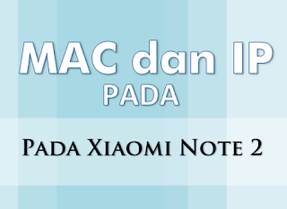 Cara Mengetahui MAC  dan IP Address