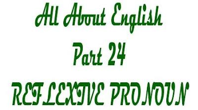REFLEXIVE PRONOUN Definisi Fungsi Tipe dan Contoh
