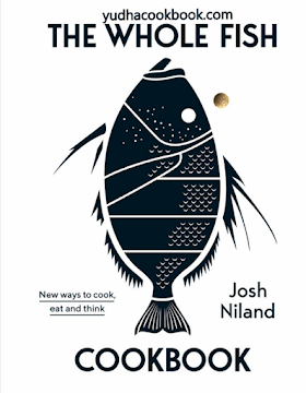 The Whole Fish Cookbook: New Ways to Cook, Eat and Think (EPUB)