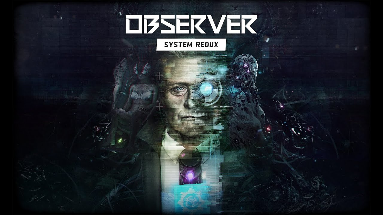 Next Generation Cyberpunk Horror - Observer: System Redux Released On PC And Xbox Series X