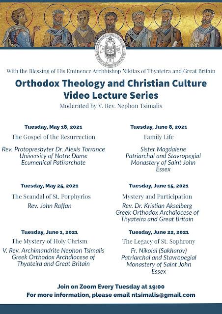 Κύκλος Διαδικτυακών Διαλέξεων «Ορθόδοξη Θεολογία και Χριστιανικός Πολιτισμός» από την Αρχιεπισκοπή Θυατείρων και Μεγάλης Βρεταννίας