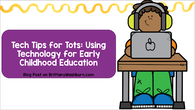 Tech Tips for Tots: Using Technology for Early Childhood Education