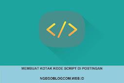 Cara Memasang Kotak Kode Script Yang Elegant Pada Postingan Blog