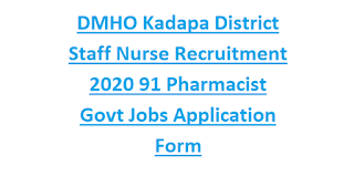 DMHO Kadapa District Staff Nurse Recruitment 2020 91 Pharmacist Govt Jobs Application Form