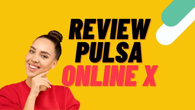 Review Website Pulsa Online X - Tempat Jualan Pulsa Online