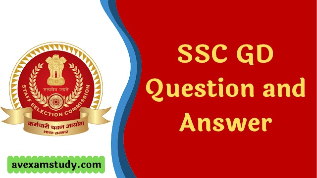 SSC GD Previous Year Question Paper | SSC GD Question and Answer