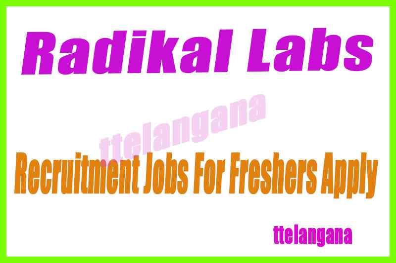 Radikal Labs Recruitment Jobs For Freshers Apply