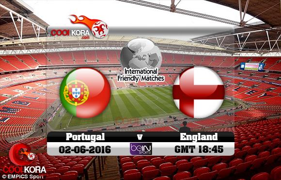 مشاهدة مباراة إنجلترا والبرتغال اليوم 2-6-2016 مباراة ودية