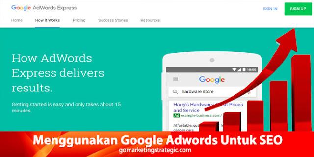 Mengapa Harus Menggunakan Google Adwords Untuk SEO