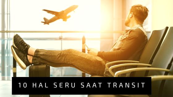 10 hal seru saat transit di bandara