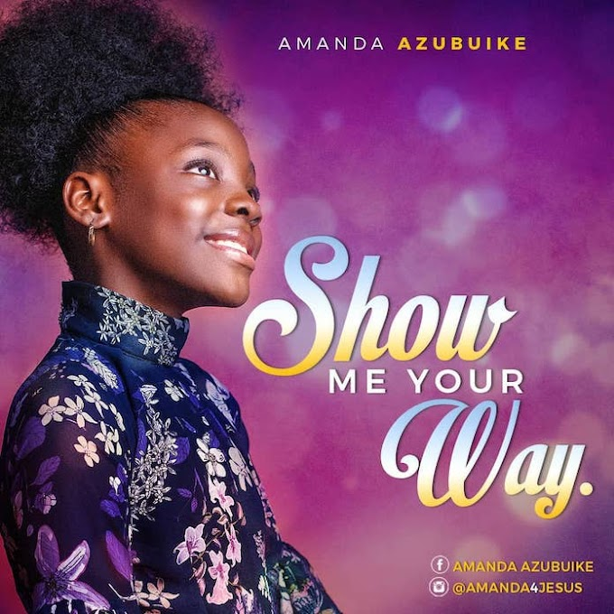 Amanda Azubuike - Show Your Way