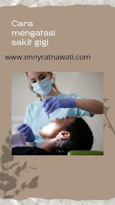 cara mengatasi sakit gigi dengan tepat
