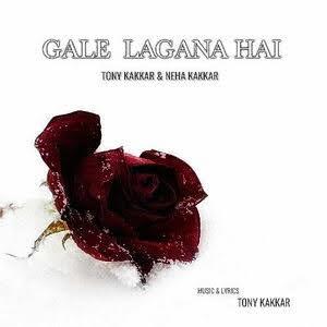 Tony Kakkar: Gale Lagana Hai Lyrics - Neha Kakkar