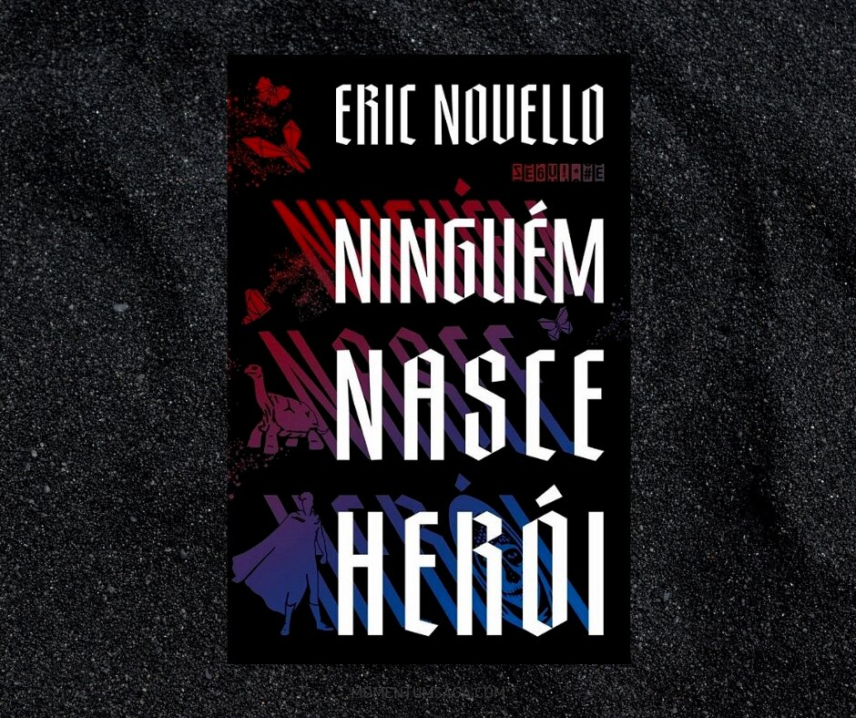 Resenha: Ninguém Nasce Herói, de Eric Novello