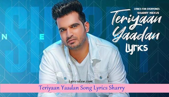 Teriyaan Yaadan Song Lyrics