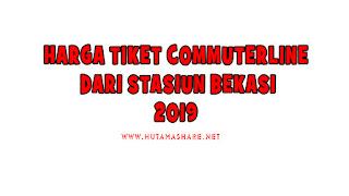 Harga Tiket Commuterline Dari Stasiun Bekasi Terbaru 2019