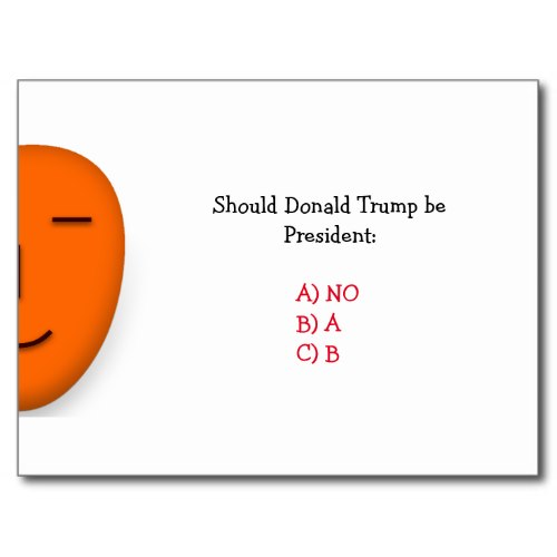 Should Donald Trump Be President | Funny Postcard